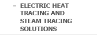 ELECTRIC HEAT TRACING AND STEAM HEAT TRACER